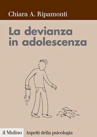 AISPT - IN LIBRERIA - Chiara A Ripamonti - La devianza in adolescenza