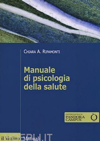 AISPT - IN LIBRERIA - Chiara A. Ripamonti - Manuale di psicologia della salute