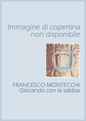 AISPT - IN LIBRERIA - Francesco Montecchi - Giocando con la Sabbia
