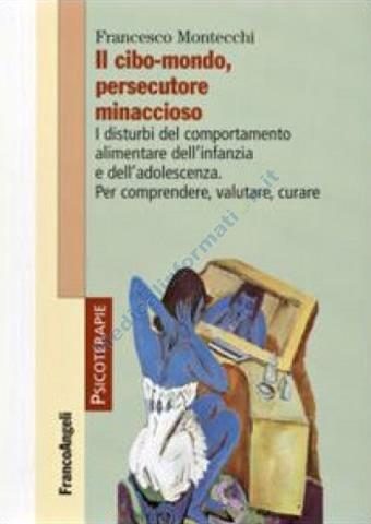 AISPT - IN LIBRERIA - Franco Montacchi - Il cibo-mondo, persecutore minaccioso