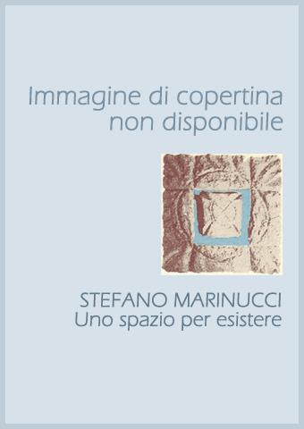 AISPT - IN LIBRERIA - Stefano Marinucci - Uno Spazio per Esistere